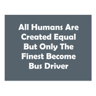 Only The Finest Become Bus Driver Postcard