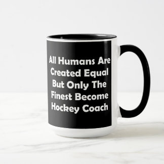 Only The Finest Become Hockey Coach Mug