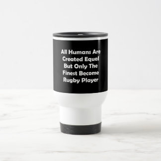 Only The Finest Become Rugby Player Travel Mug