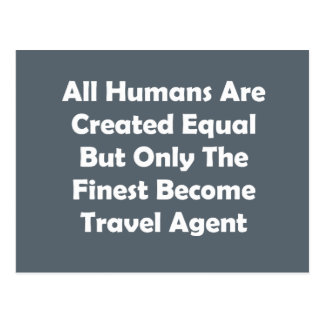 Only The Finest Become Travel Agent Postcard
