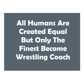 Only The Finest Become Wrestling Coach Postcard