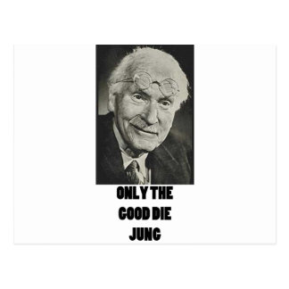 Only the Good Die Jung! Postcard