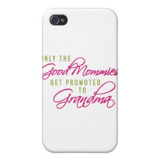 Only the Good Mommies Get Promoted to Grandma iPhone 4 Cover