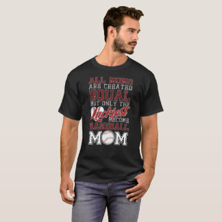 Only The Luckiest Become Baseball Mom TShirt