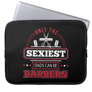 Only The Sexiest Dads Can Be Barbers Shirt Laptop Sleeve