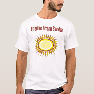 Only the Strong Survive 02 T-Shirt