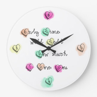 Only Time Will Tell How Much I Love You Large Clock