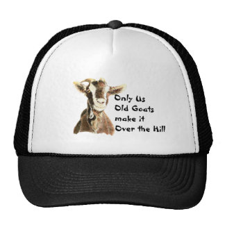 Only Us Old Goats make it Over the Hill Birthday Trucker Hat