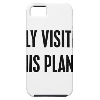 Only Visiting This Planet iPhone 5 Covers