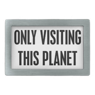 Only Visiting This Planet Rectangular Belt Buckle