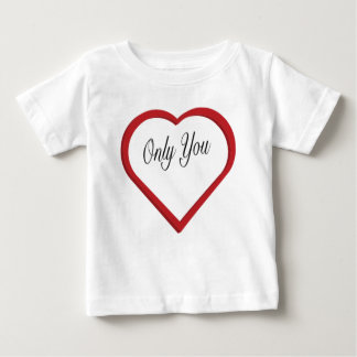 Only You Baby T-Shirt