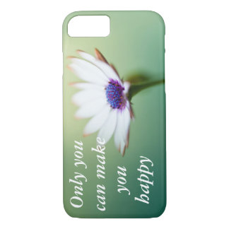 Only you can make you happy iPhone 7 case