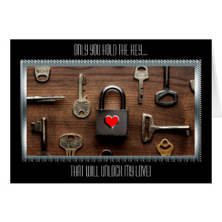 Only You Hold The Key...That Will Unlock My Love Card