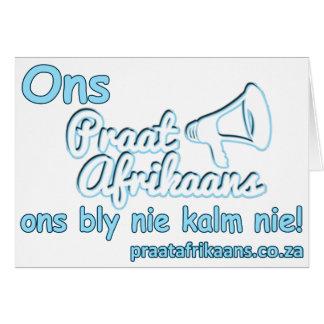 Ons-Praat-Afrikaans-Ons-Bly-Nie-Kalm-Nie Card