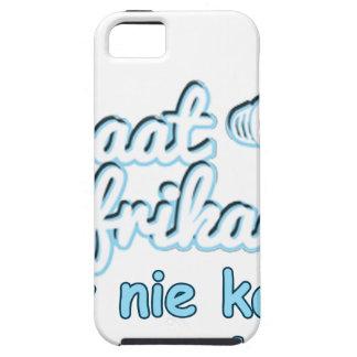 Ons-Praat-Afrikaans-Ons-Bly-Nie-Kalm-Nie iPhone 5 Cover