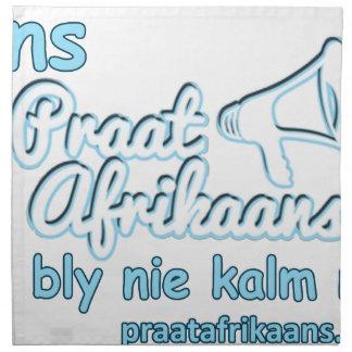Ons-Praat-Afrikaans-Ons-Bly-Nie-Kalm-Nie Napkin