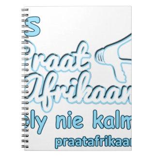 Ons-Praat-Afrikaans-Ons-Bly-Nie-Kalm-Nie Notebooks