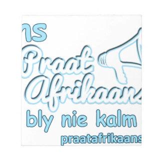 Ons-Praat-Afrikaans-Ons-Bly-Nie-Kalm-Nie Notepad