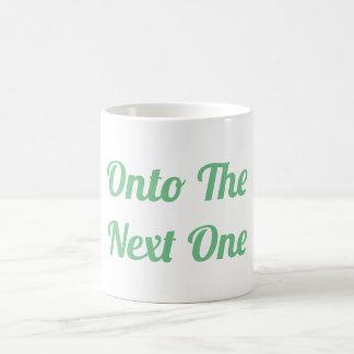Onto The Next One Mug