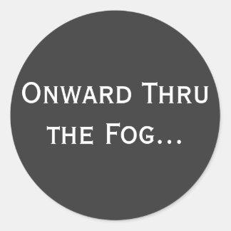 Onward Thru the Fog... Round Sticker