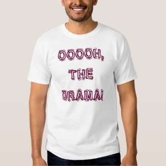 OOOOH, THE DRAMA! w/KBP on back T Shirt