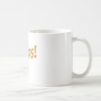 Ooops Oops Coffee Mug