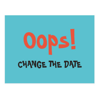Oops Change the Date wedding save the date Postcard