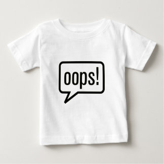 Oops funny clothes baby T-Shirt