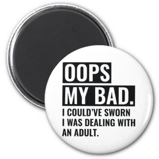 OOPS My Bad 2 Inch Round Magnet