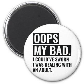 OOPS My Bad Magnet