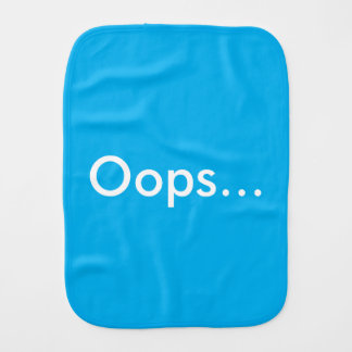Oops...Sorry! Baby burp cloth