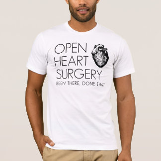 Open Heart Surgery Been There Done That T-Shirt