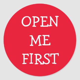 Open Me First Classic Round Sticker