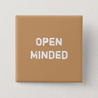 Open Minded. Light Brown. 2 Inch Square Button
