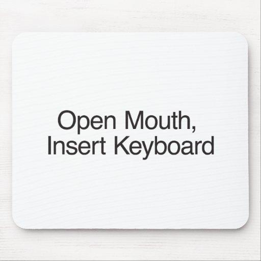 Open Mouth, Insert Keyboard Mousepads