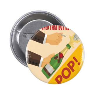 Open That Bottle Night - Appreciation Day 2 Inch Round Button
