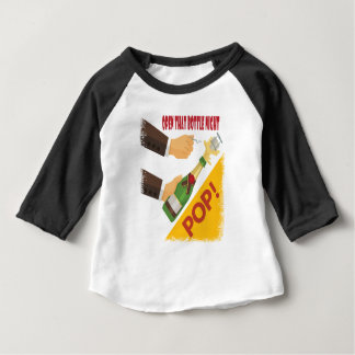 Open That Bottle Night - Appreciation Day Baby T-Shirt