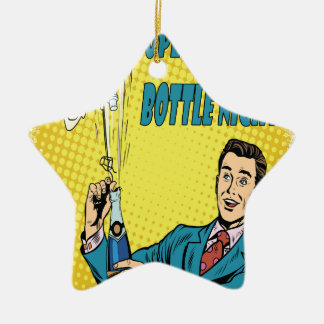 Open That Bottle Night - Appreciation Day Ceramic Star Ornament