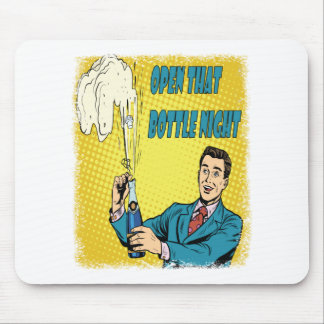 Open That Bottle Night - Appreciation Day Mouse Pad