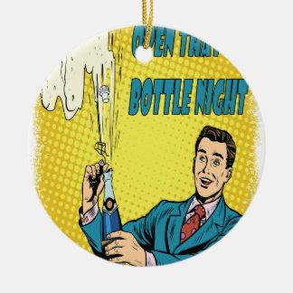 Open That Bottle Night - Appreciation Day Round Ceramic Ornament