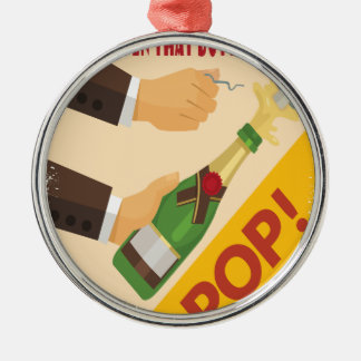 Open That Bottle Night - Appreciation Day Silver-Colored Round Ornament