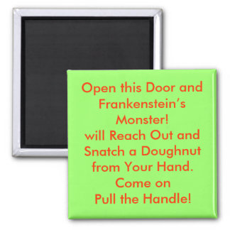 Open this Door and Frankenstein's Monster! Fridge Magnet