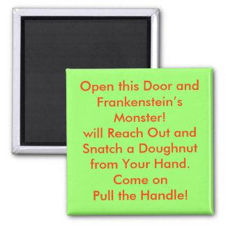 Open this Door and Frankenstein's Monster! Square Magnet
