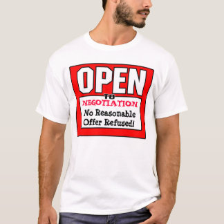 OPEN to negotiation T-Shirt