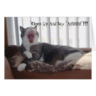 """Open Up And Say ""AHHHH""!!! Card"