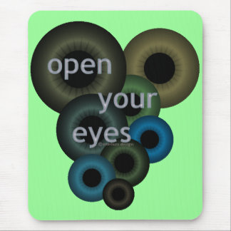 Open Your Eyes Mouse Pad