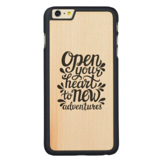 Open Your Heart To New Adventures Carved Maple iPhone 6 Plus Case
