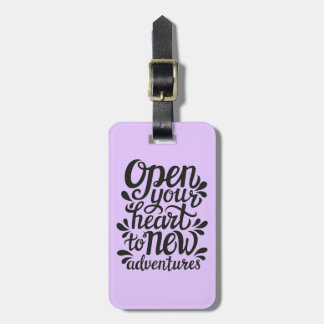 Open Your Heart To New Adventures Luggage Tag