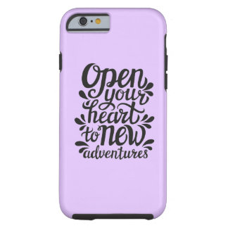 Open Your Heart To New Adventures Tough iPhone 6 Case