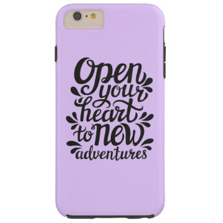Open Your Heart To New Adventures Tough iPhone 6 Plus Case